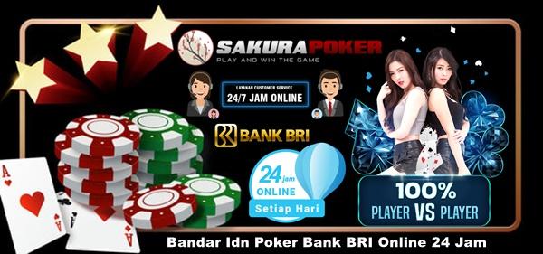 Bandar Idn Poker Bank Bri Online 24 Jam